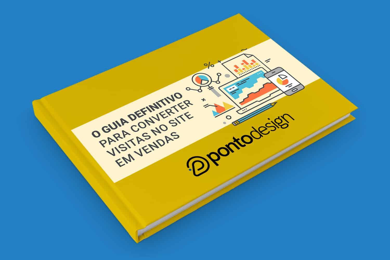 Pontodesign - eBook - O guia definitivo para converter visitas no seu site em vendas