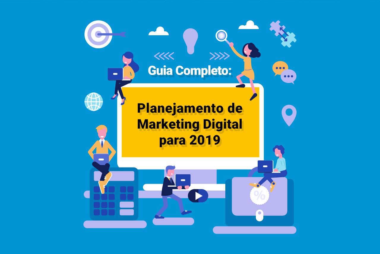 EBOOK GRÁTIS: Guia Completo de Planejamento de Marketing Digital para 2019