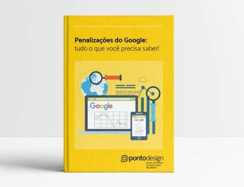 Ebook Grátis – Penalizações do Google: tudo o que você precisa saber!