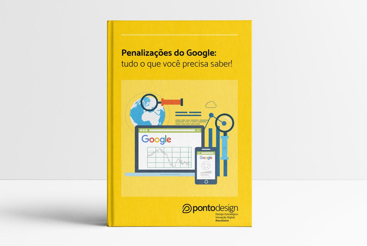 Ebook Grátis - Penalizações do Google: tudo o que você precisa saber!
