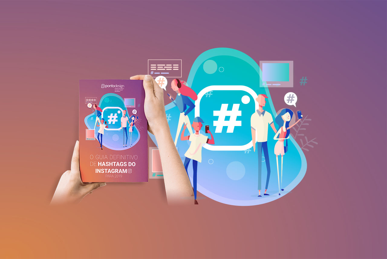 Pontodesign - O Guia Definitivo de Hashtags do Instagram Para 2019