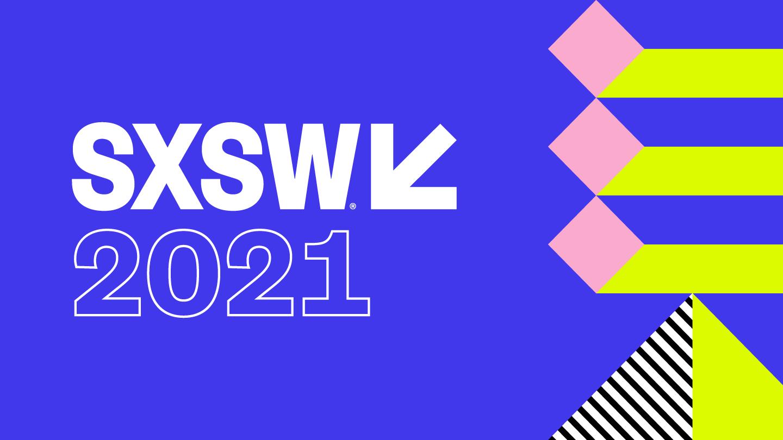 SXSW 2021 - Inovação e tendência